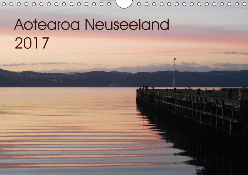 Aotearoa Neuseeland 2017 (Wandkalender 2017 DIN A4 quer) - Coverbild