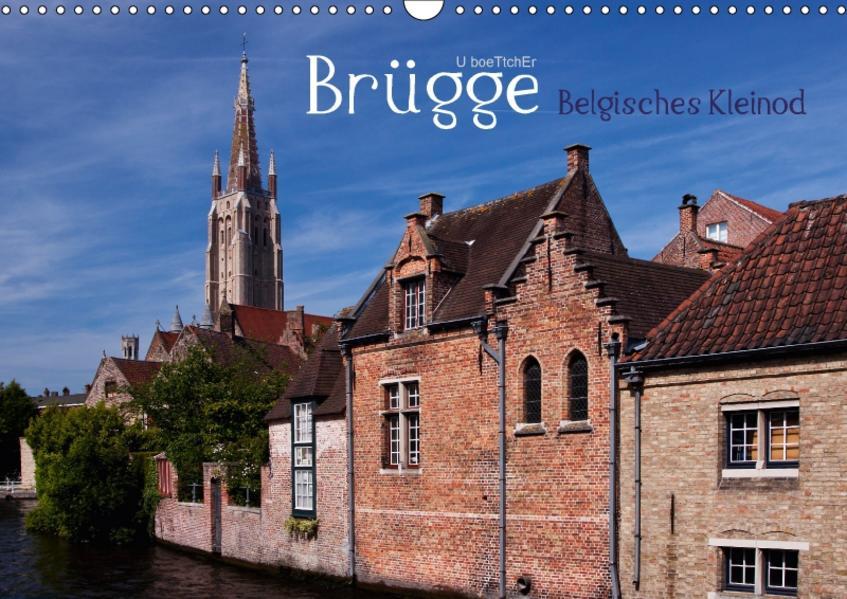 Brügge Belgisches Kleinod (Wandkalender 2017 DIN A3 quer) - Coverbild