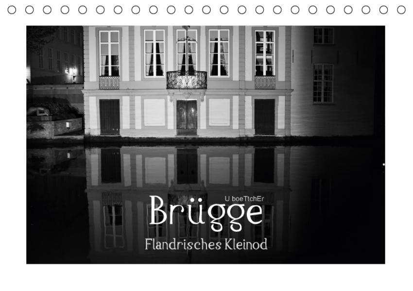 Brügge - Flandrisches Kleinod (Tischkalender 2017 DIN A5 quer) - Coverbild