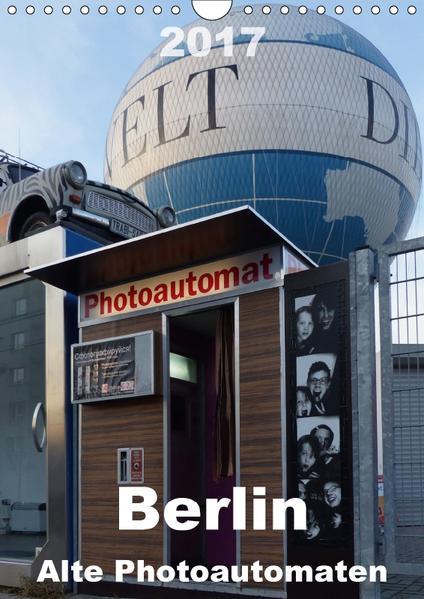 Berlin – Alte Photoautomaten (Wandkalender 2017 DIN A4 hoch) - Coverbild