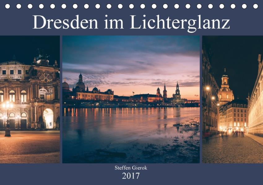 Dresden im Lichterglanz (Tischkalender 2017 DIN A5 quer) - Coverbild