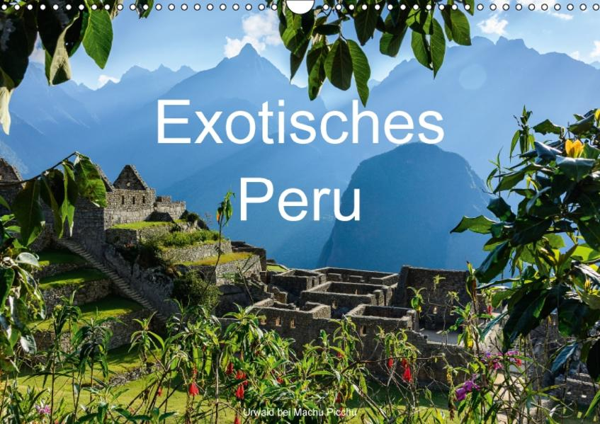Exotisches Peru (Wandkalender 2017 DIN A3 quer) - Coverbild