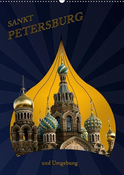 St. Peterburg und Umgebung (Wandkalender 2017 DIN A2 hoch) - Coverbild