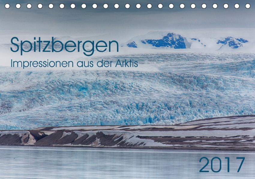 Spitzbergen - Impressionen aus der Arktis (Tischkalender 2017 DIN A5 quer) - Coverbild