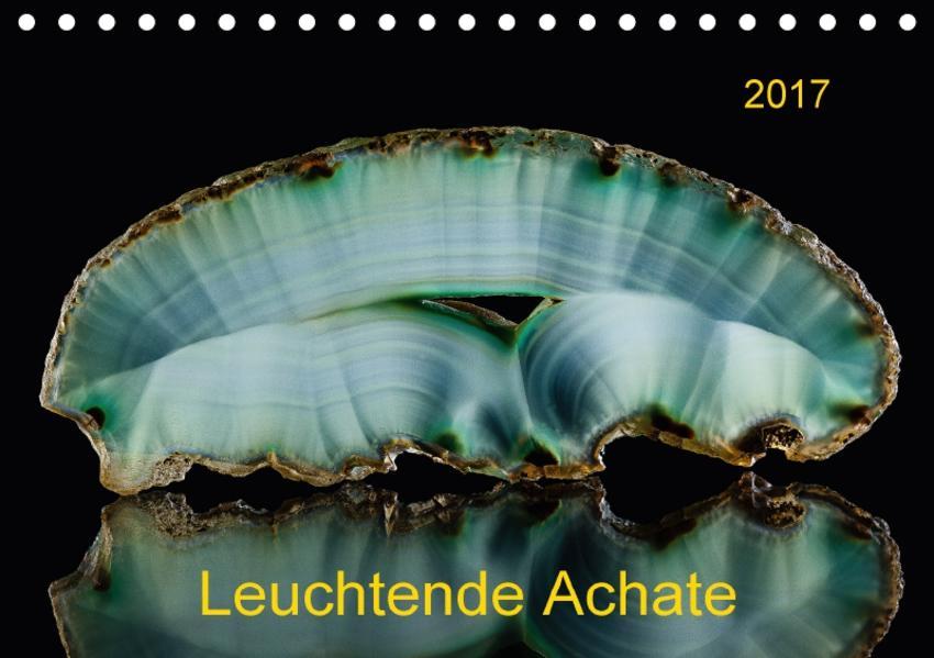 Leuchtende Achate (Tischkalender 2017 DIN A5 quer) - Coverbild