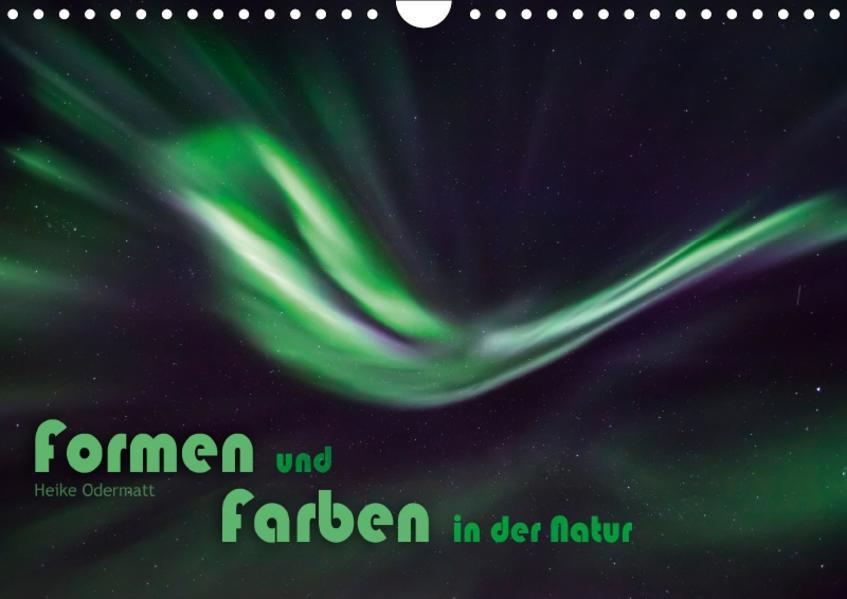 Formen und Farben in der Natur (Wandkalender 2017 DIN A4 quer) - Coverbild