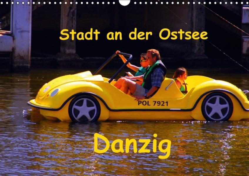 Hafenstadt an der Ostsee - Danzig (Wandkalender 2017 DIN A3 quer) - Coverbild