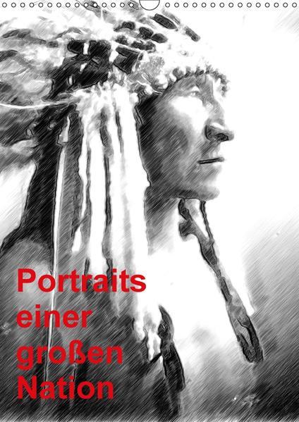 Portraits einer großen Nation (Wandkalender 2017 DIN A3 hoch) - Coverbild