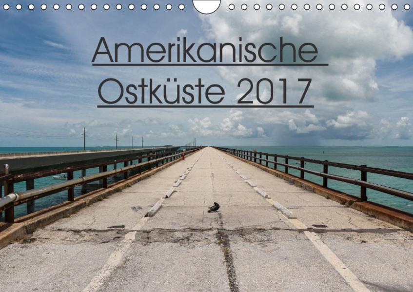 Amerikanische Ostküste (Wandkalender 2017 DIN A4 quer) - Coverbild