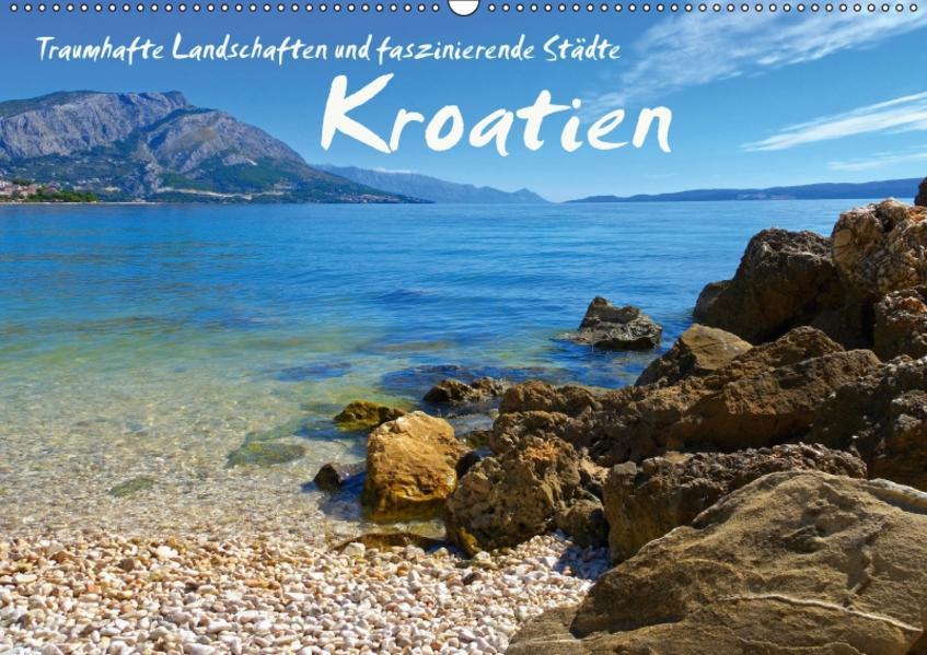 Kroatien - Traumhafte Landschaften und faszinierende Städte (Wandkalender 2017 DIN A2 quer) - Coverbild