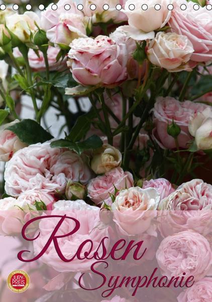 Rosen Symphonie (Tischkalender 2017 DIN A5 hoch) - Coverbild