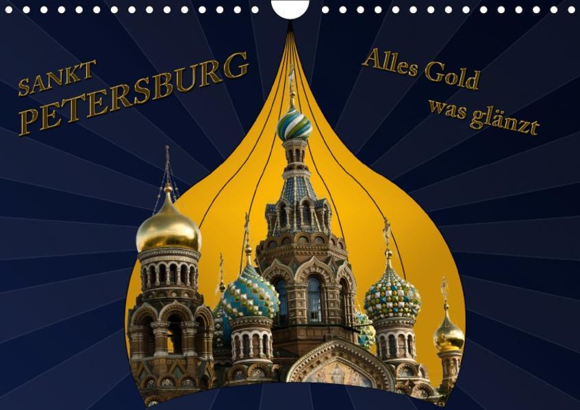 St. Petersburg - Alles Gold was glänzt (Wandkalender 2017 DIN A4 quer) - Coverbild