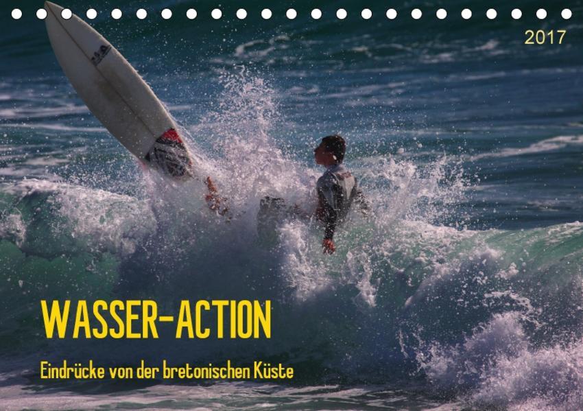 Wasser-Action - Eindrücke von der bretonischen Küste (Tischkalender 2017 DIN A5 quer) - Coverbild