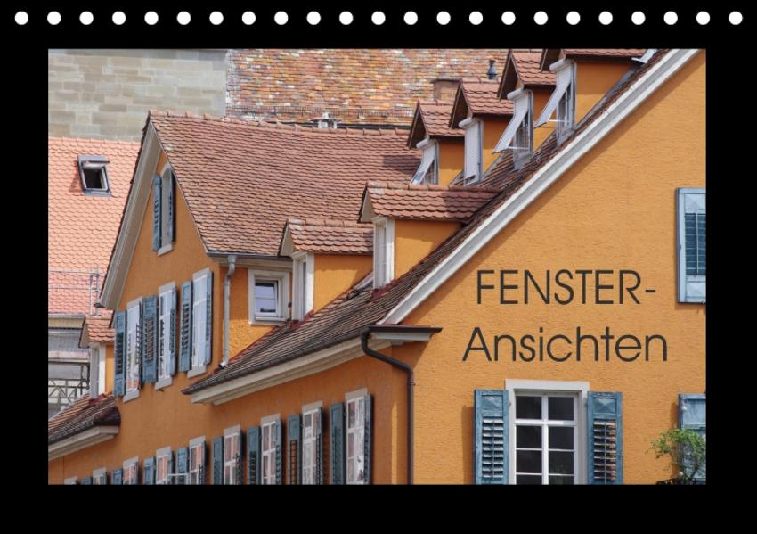 Fenster-Ansichten (Tischkalender 2017 DIN A5 quer) - Coverbild