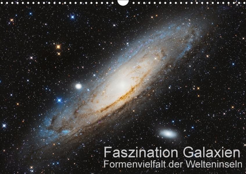 Faszination Galaxien  Formenvielfalt der Welteninseln (Wandkalender 2017 DIN A3 quer) - Coverbild
