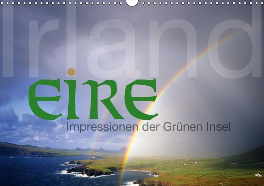Irland Eire - Impressionen der Grünen InselCH-Version  (Wandkalender 2017 DIN A3 quer) - Coverbild