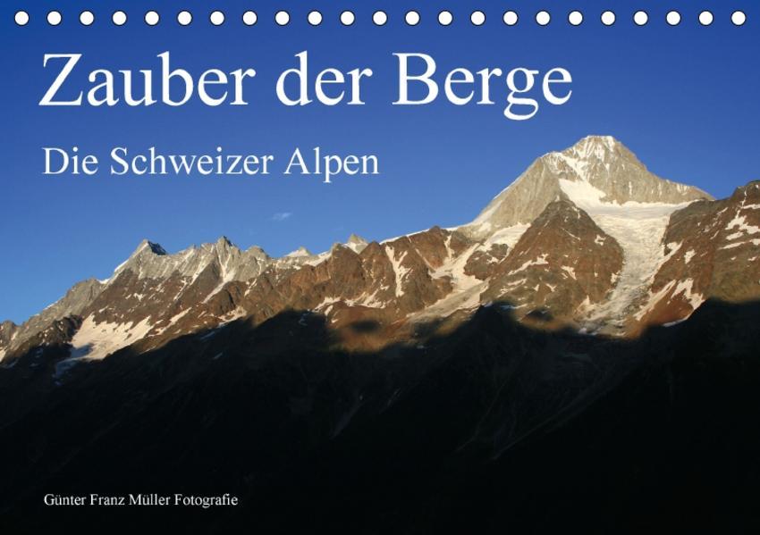 Zauber der Berge. Die Schweizer Alpen (Tischkalender 2017 DIN A5 quer) - Coverbild