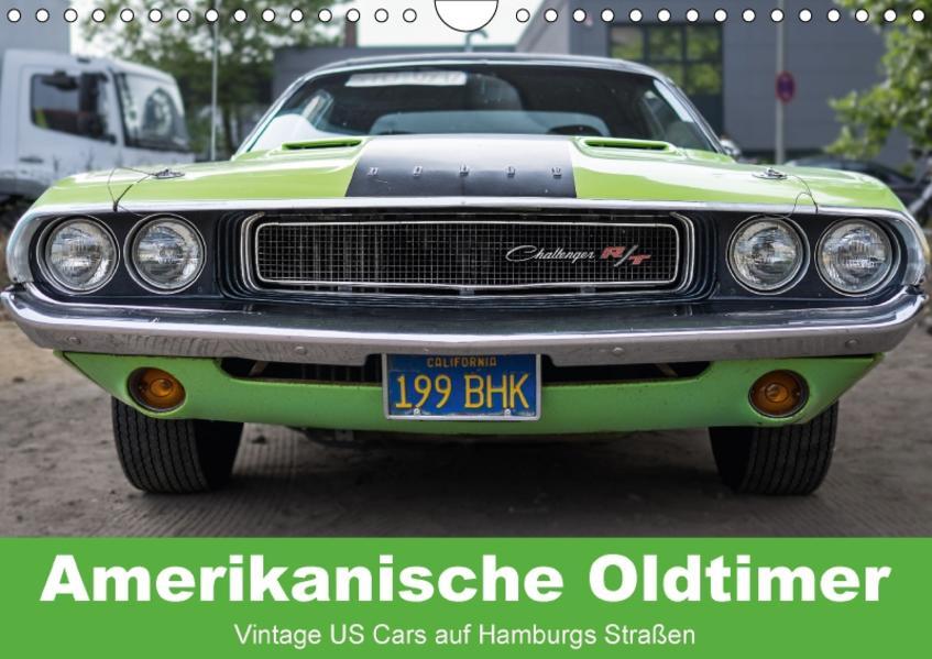 Amerikanische Oldtimer - Vintage US Cars auf Hamburgs Straßen (Wandkalender 2017 DIN A4 quer) - Coverbild