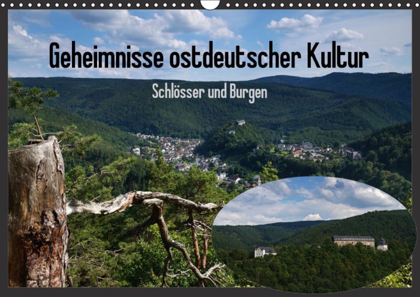 Geheimnisse ostdeutscher Kultur - Schlösser und Burgen (Wandkalender 2017 DIN A3 quer) - Coverbild