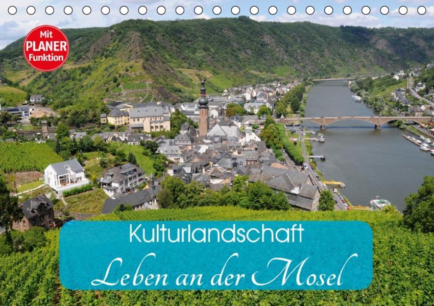 Kulturlandschaft - Leben an der Mosel (Tischkalender 2017 DIN A5 quer) - Coverbild
