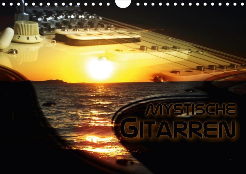Mystische Gitarren (Wandkalender 2017 DIN A4 quer) - Coverbild