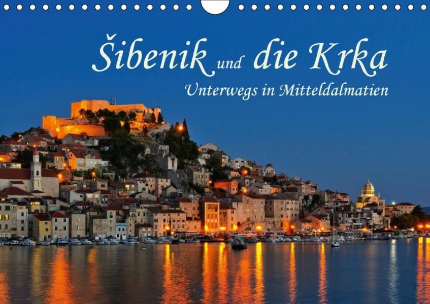 Šibenik und die Krka - Unterwegs in Mitteldalmatien (Wandkalender 2017 DIN A4 quer) - Coverbild