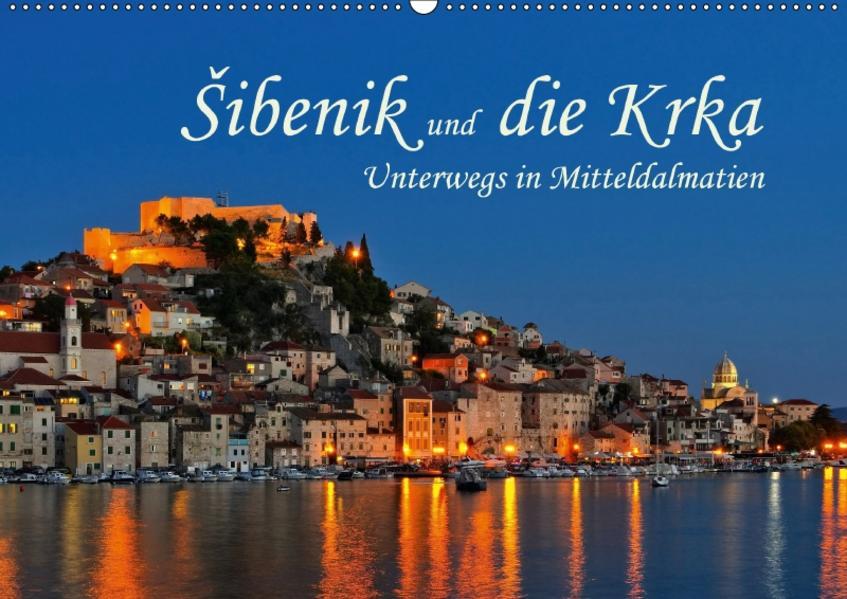 Šibenik und die Krka - Unterwegs in Mitteldalmatien (Wandkalender 2017 DIN A2 quer) - Coverbild