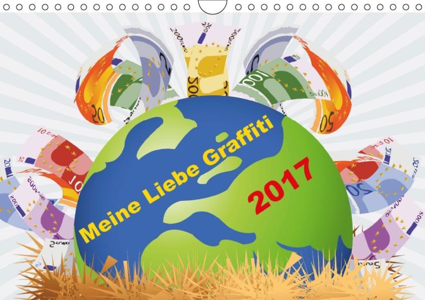 Meine Liebe - Graffiti (Wandkalender 2017 DIN A4 quer) - Coverbild