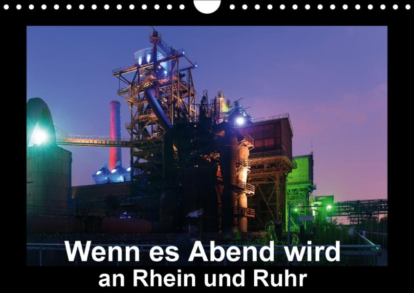 Wenn es Abend wird an Rhein und Ruhr (Wandkalender 2017 DIN A4 quer) - Coverbild