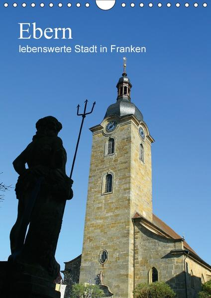 Ebern - lebenswerte Stadt in Franken (Wandkalender 2017 DIN A4 hoch) - Coverbild
