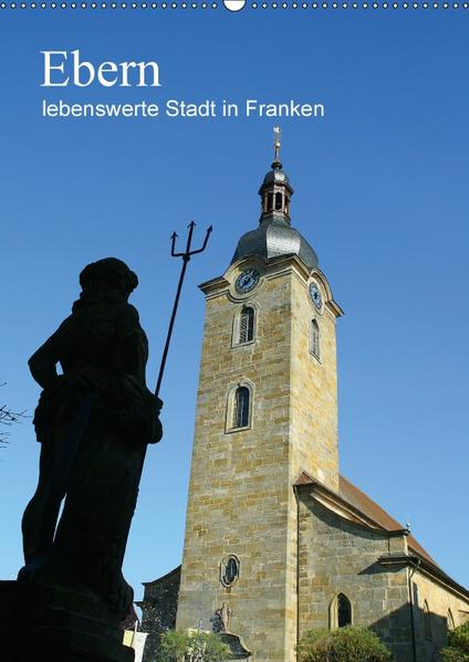 Ebern - lebenswerte Stadt in Franken (Wandkalender 2017 DIN A2 hoch) - Coverbild