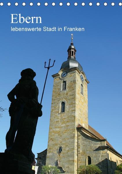 Ebern - lebenswerte Stadt in Franken (Tischkalender 2017 DIN A5 hoch) - Coverbild