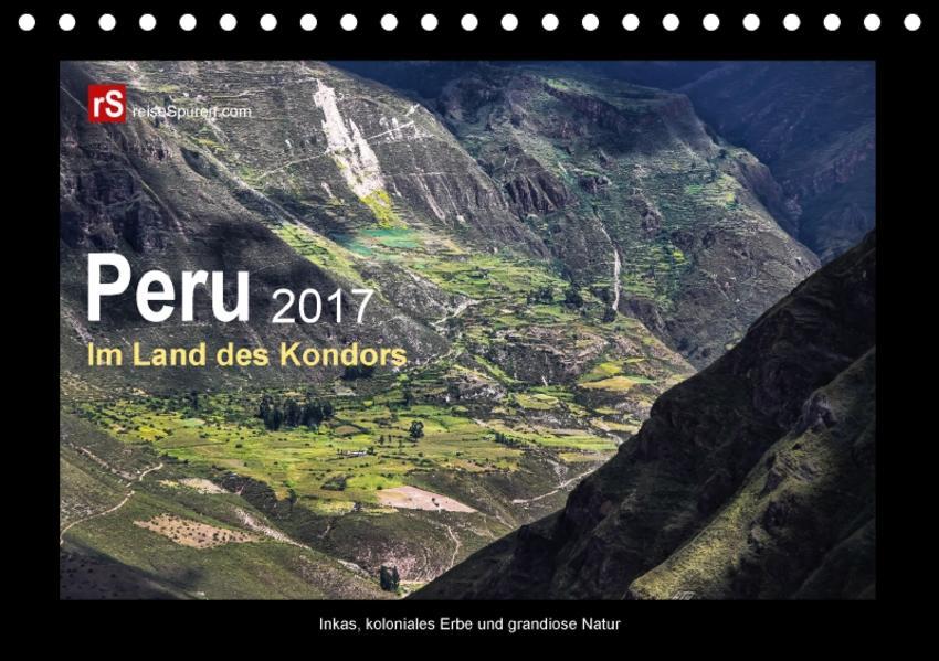Peru 2017  Im Land des Kondors (Tischkalender 2017 DIN A5 quer) - Coverbild