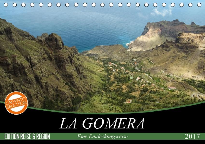 La Gomera 2017 - Eine Entdeckungsreise (Tischkalender 2017 DIN A5 quer) - Coverbild