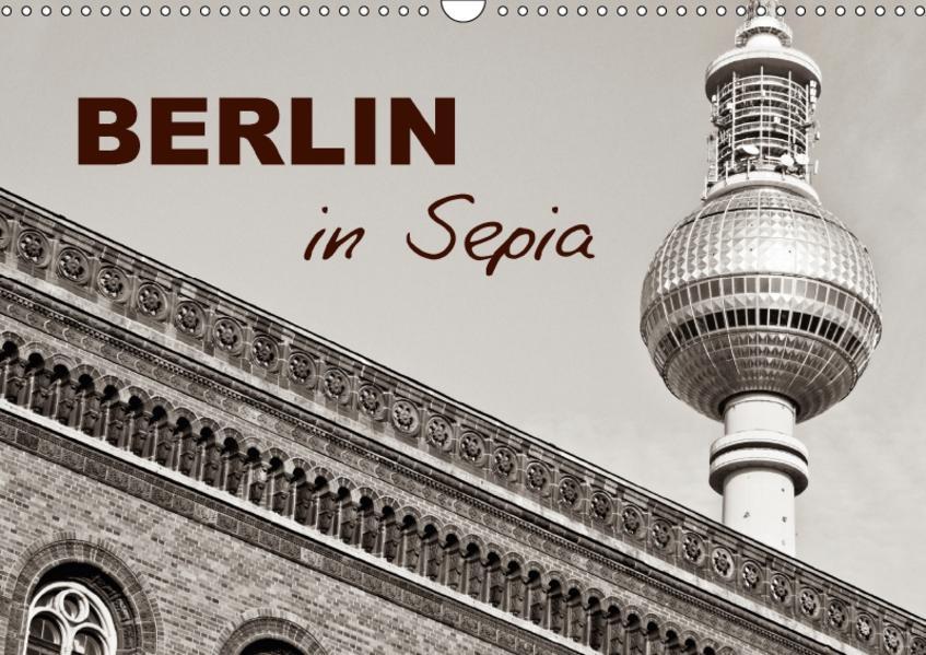 Berlin in Sepia (Wandkalender 2017 DIN A3 quer) - Coverbild