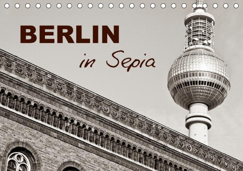Berlin in Sepia (Tischkalender 2017 DIN A5 quer) - Coverbild