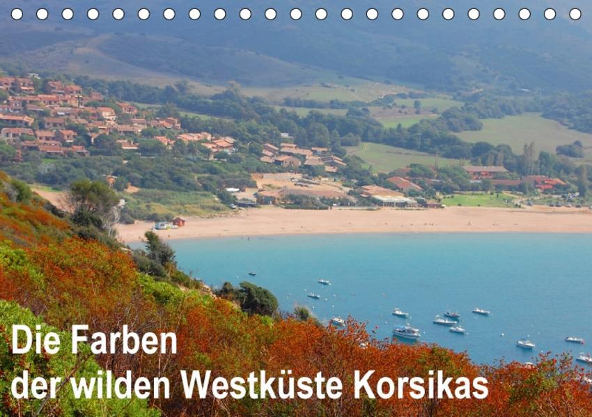 Die Farben der wilden Westküste Korsikas (Tischkalender 2017 DIN A5 quer) - Coverbild