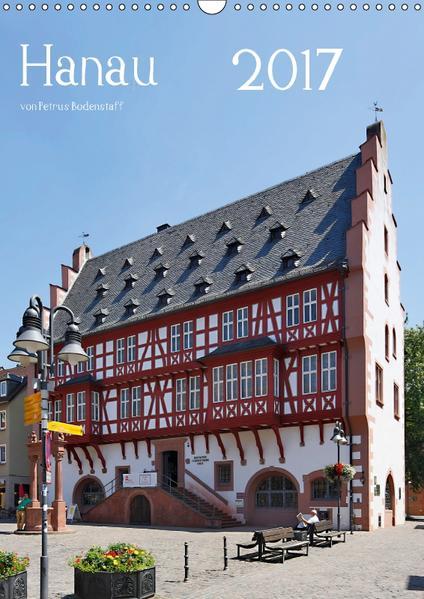 Hanau von Petrus Bodenstaff (Wandkalender 2017 DIN A3 hoch) - Coverbild