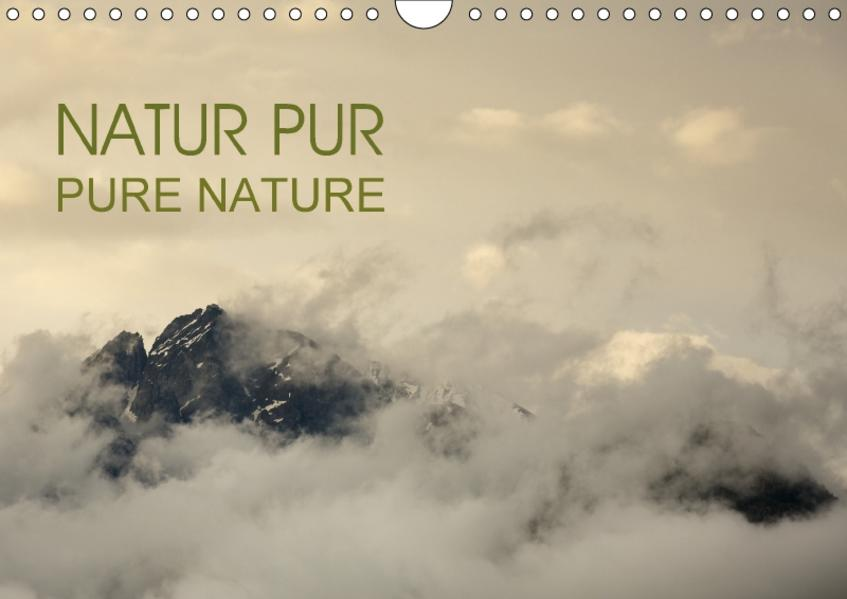 NATUR PUR - PURE NATURE (Wandkalender 2017 DIN A4 quer) - Coverbild