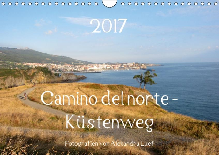 Camino del norte - Küstenweg (Wandkalender 2017 DIN A4 quer) - Coverbild