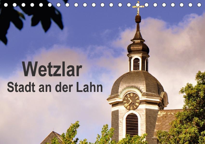 Wetzlar - Stadt an der Lahn (Tischkalender 2017 DIN A5 quer) - Coverbild