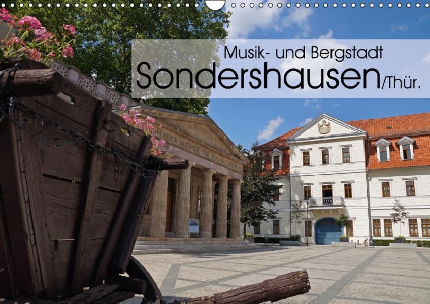 Musik- und Bergstadt Sondershausen/Thüringen (Wandkalender 2017 DIN A3 quer) - Coverbild