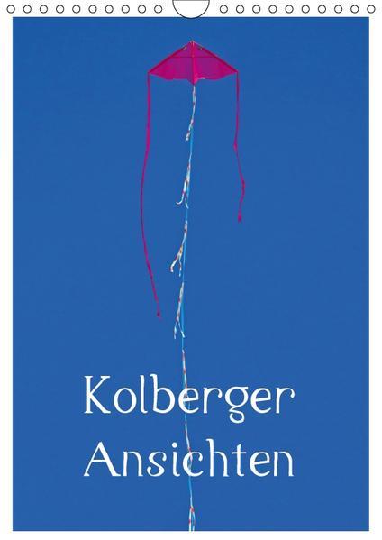 Kolberger Ansichten (Wandkalender 2017 DIN A4 hoch) - Coverbild