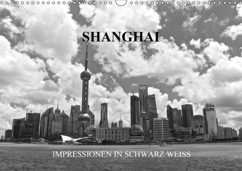 Shanghai - Impressionen in schwarz weiss (Wandkalender 2017 DIN A3 quer) - Coverbild