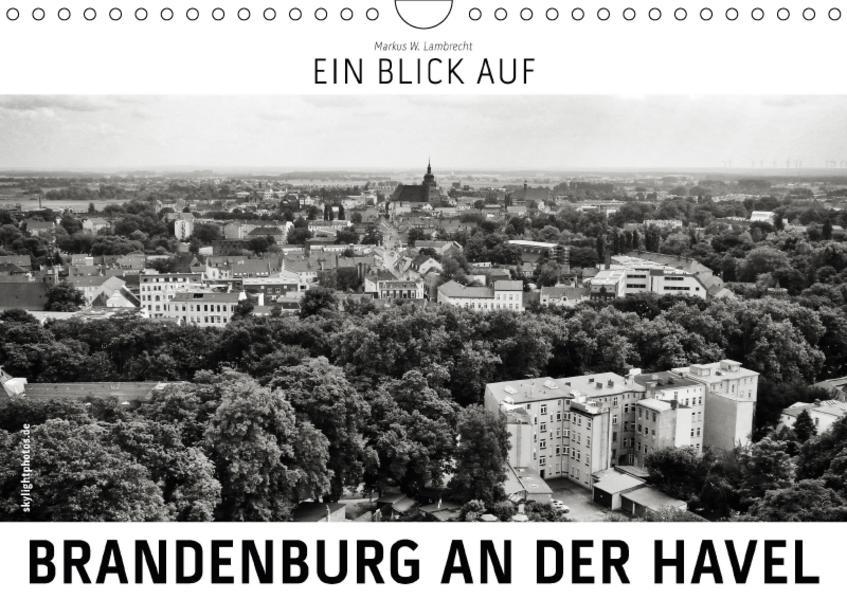 Ein Blick auf Brandenburg an der Havel (Wandkalender 2017 DIN A4 quer) - Coverbild