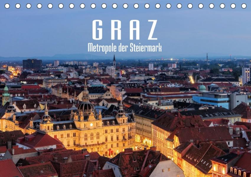 Graz - Metropole der Steiermark (Tischkalender 2017 DIN A5 quer) - Coverbild