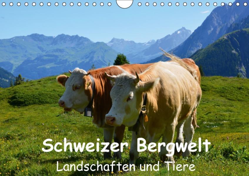 Schweizer Bergwelt Landschaften und TiereCH-Version  (Wandkalender 2017 DIN A4 quer) - Coverbild