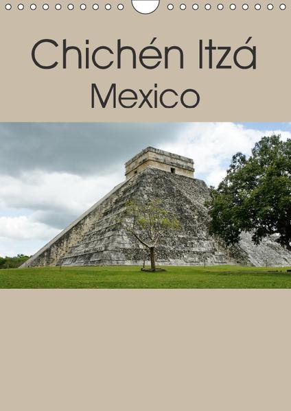 Chichén Itzá - Mexico (Wandkalender 2017 DIN A4 hoch) - Coverbild