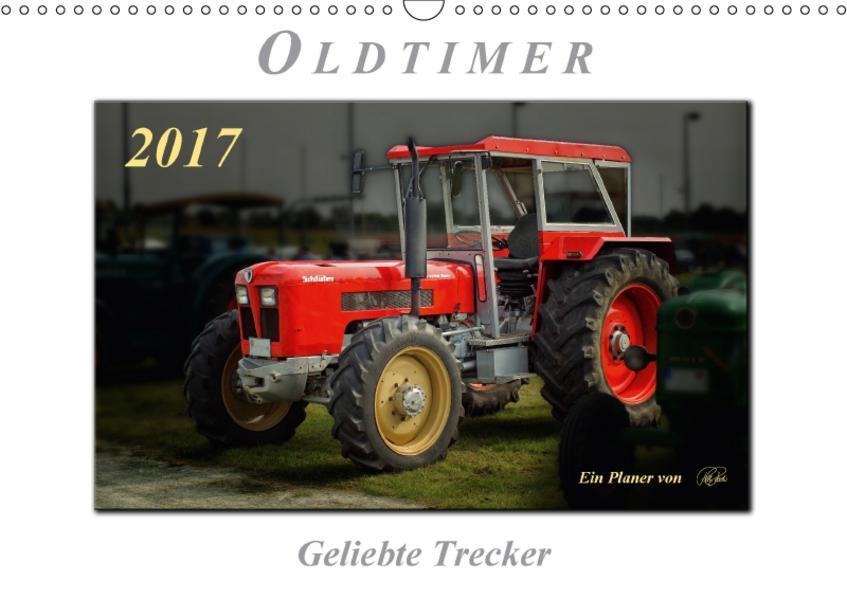 Oldtimer - geliebte Trecker (Wandkalender 2017 DIN A3 quer) - Coverbild