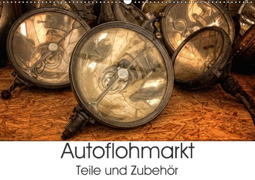 Autoflohmarkt - Teile und Zubehör (Wandkalender 2017 DIN A2 quer) - Coverbild